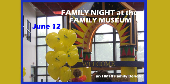 Family Night Benefits HMHI: Family Museum night counters homelessness